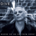CD / Dive / Where To We Go From Here?