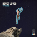 CDNever Loved / Over It / Digipack