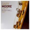 2LPMoore Gary / Live At Bush Hall 2007 / Vinyl / 2LP