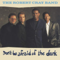 CDCray Robert Band / Don't Be Afraid Of The Dark