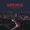 CDHeavy Water / Red Brick City / Digipack
