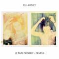 LPHarvey PJ / Is This Desire? / Vinyl / Demos