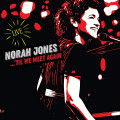 CD / Jones Norah / Til We Meet Again - Live