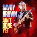 CDSavoy Brown / Ain't Done Yet / Digipack
