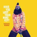 CDFantastic Negrito / Have You Lost Your Mind Yet? / Digipack