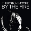 CDMoore Thurston / By The Fire / 2CD / Digisleeve