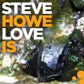 CDHowe Steve / Love Is / Digisleeve