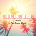 CDCalifornia Music / Presents Add Some Music / Digipack