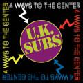 4CD / UK Subs / 4 Ways To the Center / 4CD
