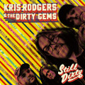 CD / Rodgers Kris And The Dirty Gems / Still Dirty