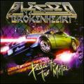 CDBlessed By A Broken Heart / Pedal To The Metal