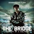 CDGrandmaster Flash / Bridge / Concept Of A Culture