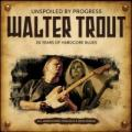 CDTrout Walter / Unspoiled By Progress