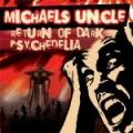CDMichael's Uncle / Return Of The Dark Psychedelia