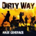 CDDirty Way / Naše Generace