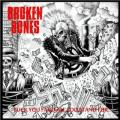 CDBroken Bones / Fuck You And All You Sttand For