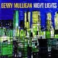 CDMulligan Gerry / Night Lights