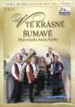 DVDMalá muzika Nauše Pepíka / V té krásné Šumavě