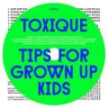 CDToxique / Tips For Grown Up Kids