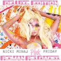 CDMinaj Nicki / Pink Friday / Roman Reloaded / DeLuxe Edition