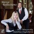 CDNouzovský Petr/Englichová Kateřina / Mirror Reflections