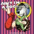 2LPVarious / Ain't I'm Dog / Vinyl