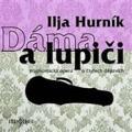2CDHurník Ilja / Dáma a lupiči / 2CD