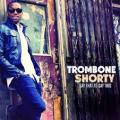 CDTrombone Shorty / Say That To Say This