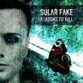CDSolar Fake / Reasons To Kill