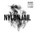 LPNylon Jail / My Heart Soars Like A Hawk / Vinyl