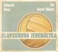 CDBass Eduard / Klapzubova jedenáctka / Hoger K.