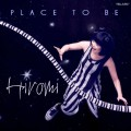CDHiromi / Place To Be