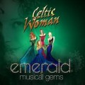 CDCeltic Woman / Emerald:Musical Gems / Live In Concert