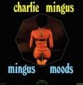 LPMingus Charles / Mingus Moods / Vinyl