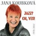 2CDKoubková Jana / Jazz? Oh,Yes / 2CD