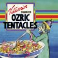 6CDOzric Tentacles / Vitamin Enhanced / Reedice 2021 / 6CD / Box Set