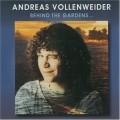 CDVollenweider Andreas / Behind The Gardens