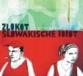 CDZlokot / Slowakische Idiot