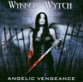 CDWykked Wytch / Angelic Vengeance