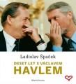 CDŠpaček Ladislav / Deset let s Václavem Havlem / MP3
