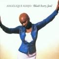 CDKidjo Angelique / Black Ivory Soul