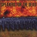 CDSpeakers For The Dead / Prey For Murder