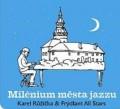 CDRůžička Karel & Frýdlant All Stars / Milénium města jazzu
