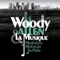 CDAllen Woody & La Musique / De Manhattan A Midnight In Paris