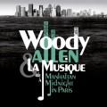 CDAllen Woody & La Musique / De Manhattan A Midnight In Paris