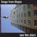 CDSongs From Utopia / See The Stars