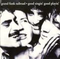 CDGrand Funk Railroad / Good Singin'Good Playin'