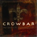 CDCrowbar / Lifesblood For The Downtrodden / Special