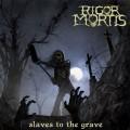 CD/DVDRigor Mortis / Slaves To The Grave / CD+DVD