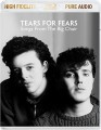 Blu-RayTears For Fears / Songs From The Big Chair / Blu-Ray / Audio